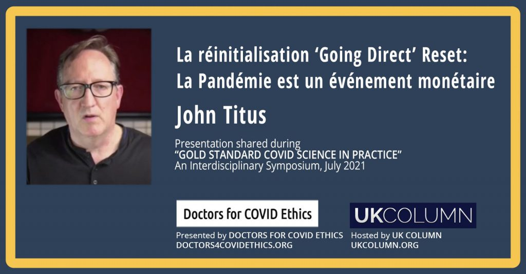 """John Titus: The """"Going Direct"""" Reset: The Pandemic is a Monetary Event"""