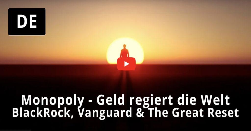 Monopoly – Geld regiert die Welt – BlackRock, Vanguard & The Great Reset