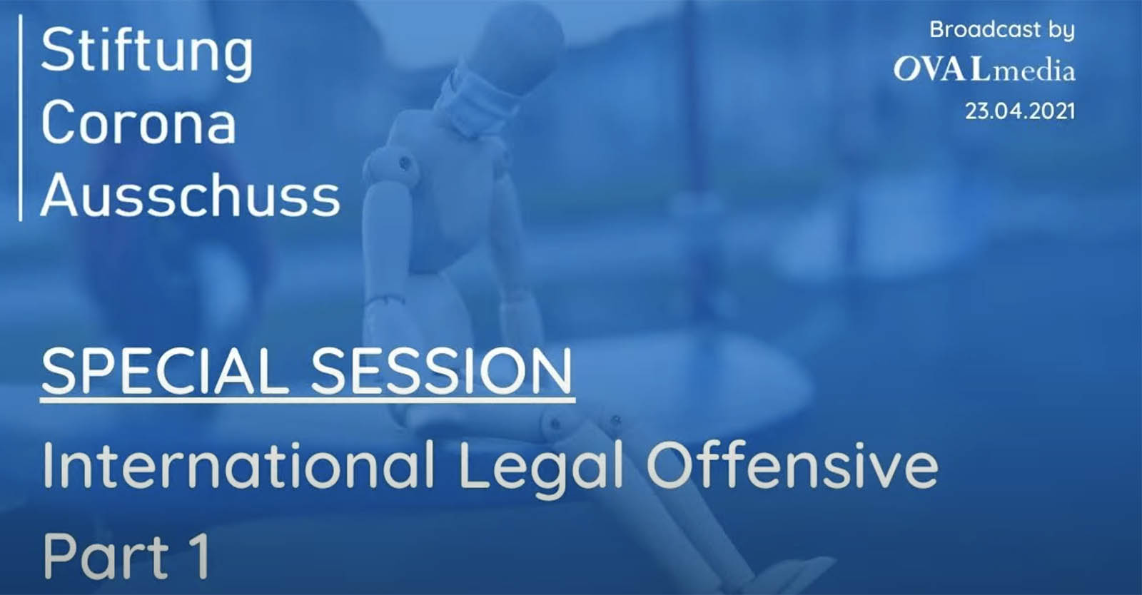 Stiftung Corona Ausschuss, Special Session: International Legal Offensive – Part 1