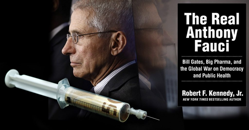 Robert F. Kennedy, Jr Exposes Anthony Fauci, The Czar Of The Medical Mafia In Charge of the Pandemic Response (Video + Transcript)